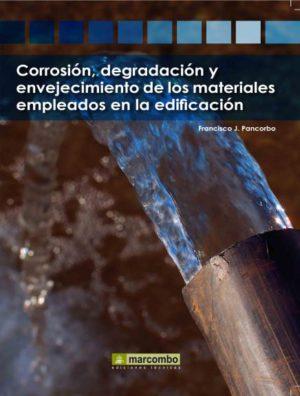 Corrosión, degradación y envejecimiento de los materiales empleados en la edificación