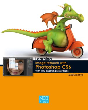 Learning image retouch with photoshop CS6 with 100 practical exercices