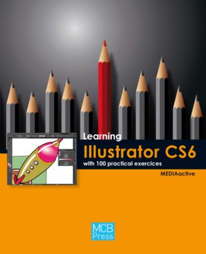 Learning Illustrator CS6 with 100 practical exercices