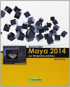 APRENDER MAYA 2014 CON 100 EJERCICIOS PRÁCTICOS