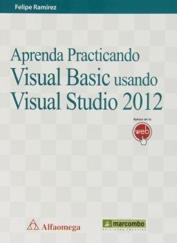 APRENDA PRACTICANDO VISUAL BASIC USANDO VISUAL STUDIO 2012