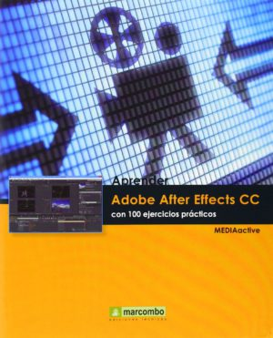 Aprender Adobe After Effects CC con 100 ejercicios prácticos