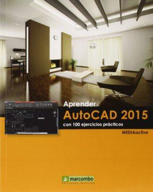 ++++Aprender AutoCAD 2015 con 100 ejercicios prácticos