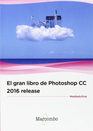 El gran libro de Photoshop CC 2016 release