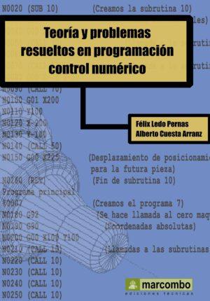 Teoría y Problemas Resueltos en Progrmación Control Numérico
