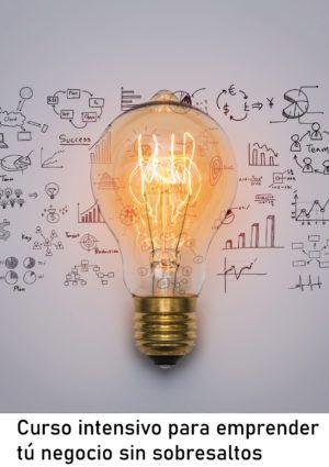 Curso intensivo para emprender tú negocio sin sobresaltos (Reserva)
