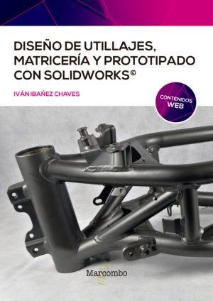 Diseño de utillajes, matricería y prototipado con SolidWorks